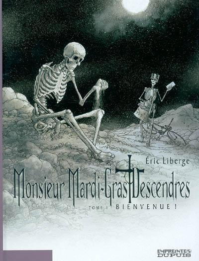 Monsieur Mardi-Gras Descendres. Vol. 1. Bienvenue !