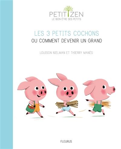 Les 3 petits cochons ou Comment devenir un grand / Louison Nielman | Nielman, Louison. Auteur