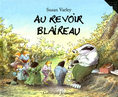 Au revoir Blaireau / Susan Varley | Varley, Susan (1961-....). Illustrateur