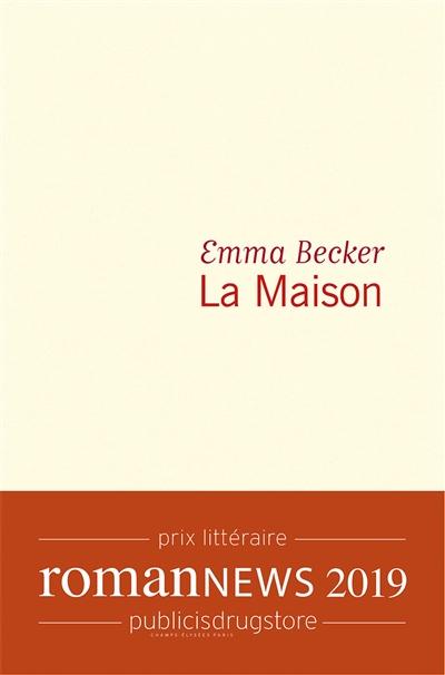 maison (La) | Becker, Emma. Auteur