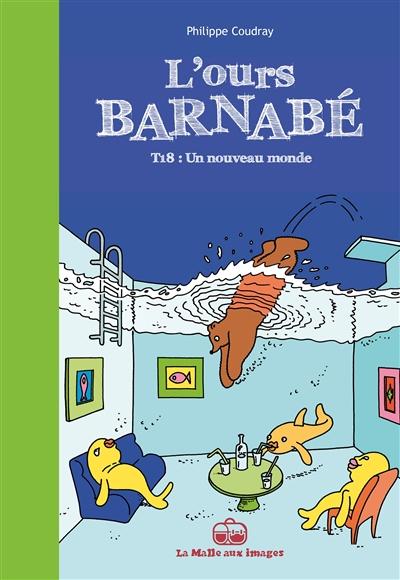 L'ours Barnabé. Vol. 18. Un nouveau monde