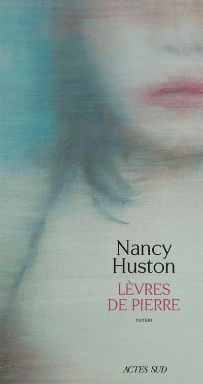 Lèvres de pierre : nouvelles classes de littérature : roman |