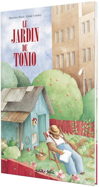 jardin de Tonio (Le) | Dorothée Piatek, Auteur