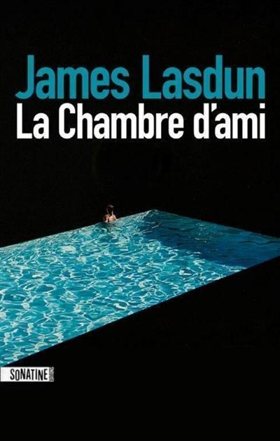 La chambre d'ami / James Lasdun | Lasdun, James. Auteur