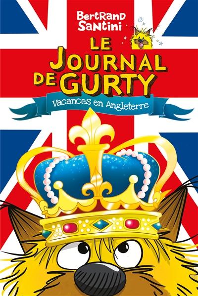 Le journal de Gurty. Vol. 10. Vacances en Angleterre
