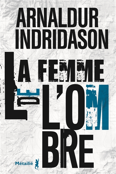 La Femme de l'ombre / Arnaldur Indridason   Arnaldur Indriðason (1961-....). Auteur