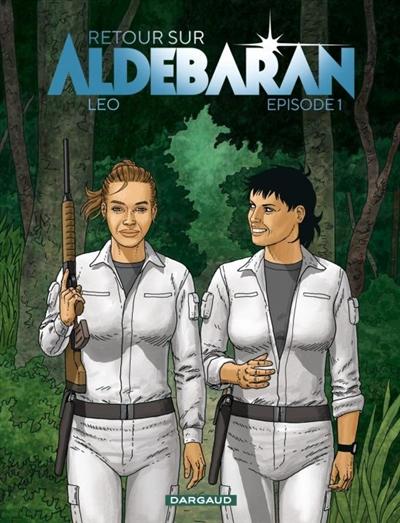 Retour sur Aldebaran. Épisode 1 / Leo  
