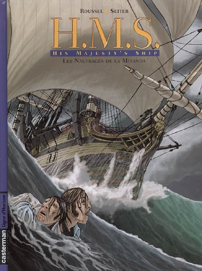 HMS : His Majesty's Ship. Vol. 1. Les naufragés de la Miranda