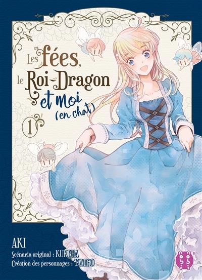 Les fées, le Roi-Dragon et moi (en chat). Vol. 1
