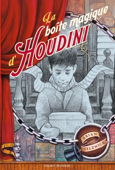 La boîte magique Houdini / Brian Selznick | Selznick, Brian (1966-....). Auteur
