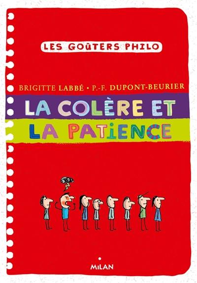 La colère et la patience / Brigitte Labbé, P.-F. Dupont-Beurier | Labbé, Brigitte (1960-....). Auteur