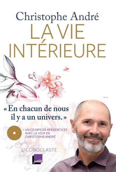 La vie intérieure   André, Christophe (1956-....). Auteur