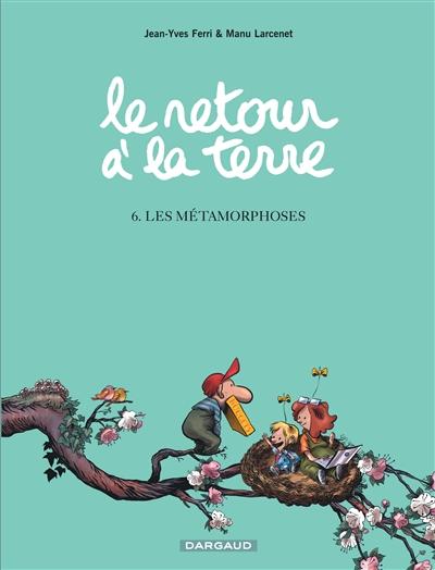 Les métamorphoses / Jean-Yves Ferri et Manu Larcenet |