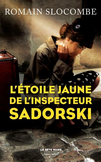 L' étoile jaune de l'inspecteur Sadorski / Romain Slocombe | Slocombe, Romain (1953-....). Auteur