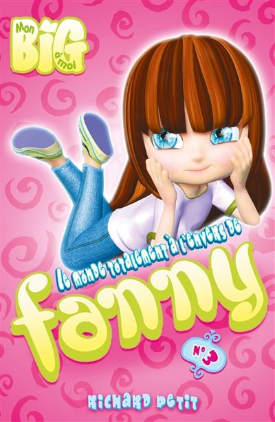 Le monde totalement à l'envers de Fanny. Vol. 3