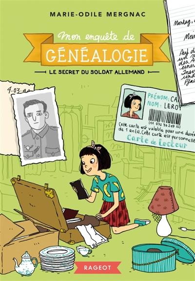 Mon enquête de généalogie. Vol. 2. Le secret du soldat allemand