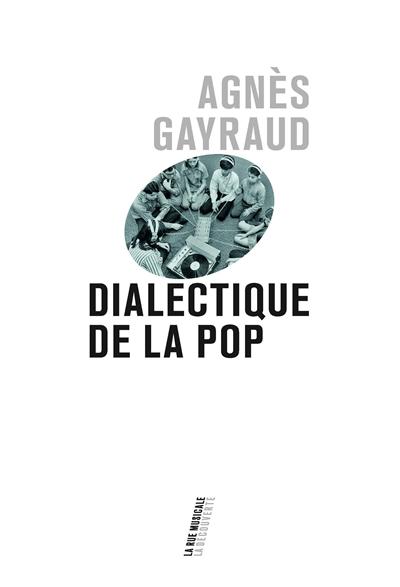 Dialectique de la pop | Agnès Gayraud. Auteur
