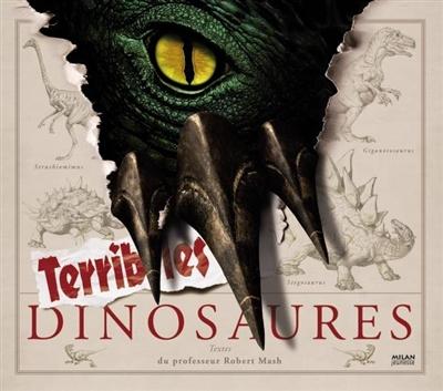 Terribles dinosaures | Mash, Robert. Auteur