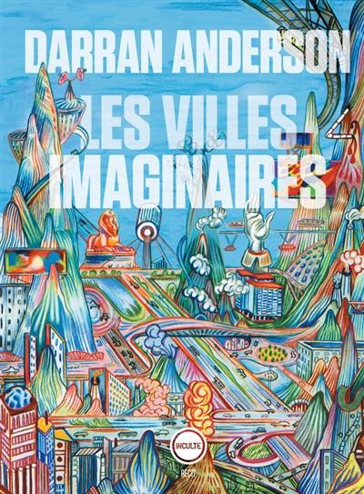 Les villes imaginaires | Anderson, Darran. Auteur