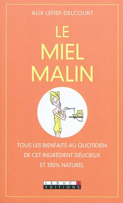 miel malin (Le) | Lefief-Delcourt, Alix. Auteur
