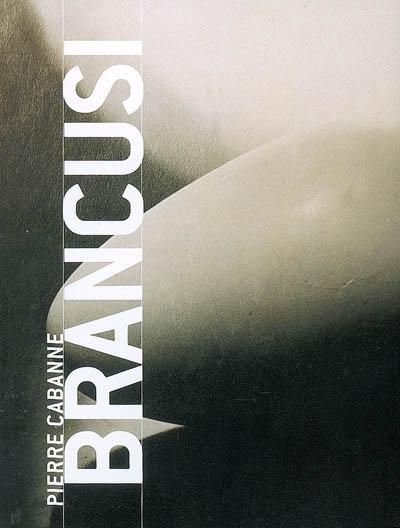 Brancusi   Cabanne, Pierre (1921-2007). Auteur