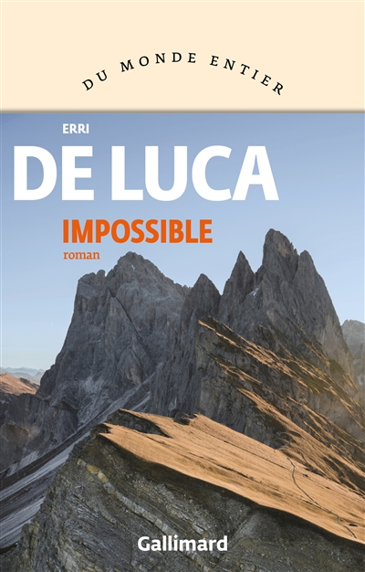 Impossible / Erri De Luca | De Luca, Erri ((1950 ... )). Auteur