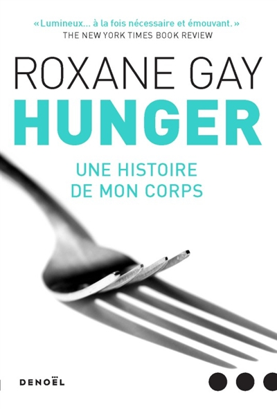 Hunger : une histoire de mon corps / Roxane Gay | Gay, Roxane (1974-....). Auteur