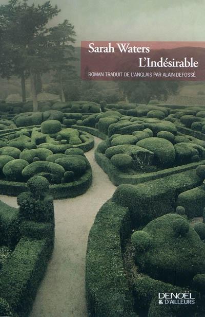 L' indésirable / Sarah Waters | Waters, Sarah (1966-....). Auteur