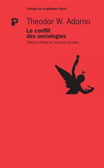Le conflit des sociologies : théorie critique et sciences sociales