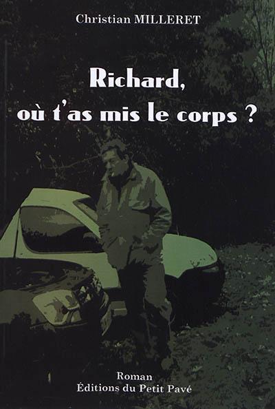 Richard, où t'as mis le corps ?