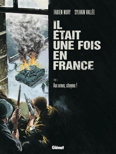 Il était une fois en France | Nury, Fabien (1976-...). Scénariste
