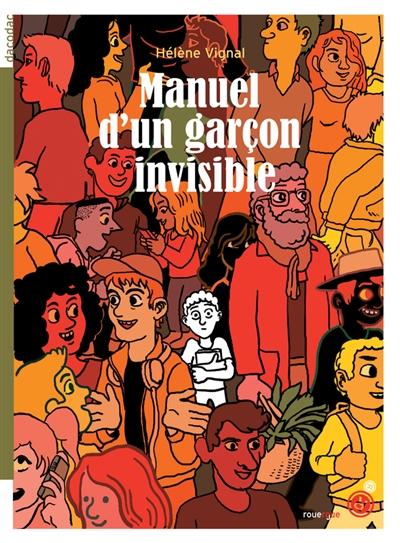 Manuel d'un garçon invisible | Vignal, Hélène (1968-....). Auteur