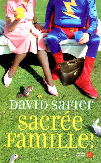 Sacrée famille ! / David Safier   Safier, David (1966-....). Auteur