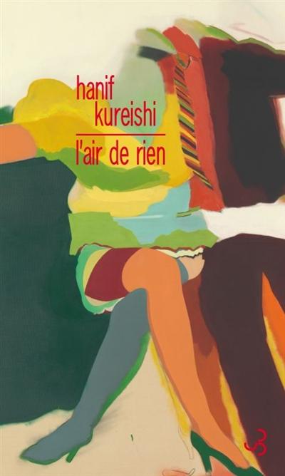 L'air de rien | Kureishi, Hanif (1954-....). Auteur