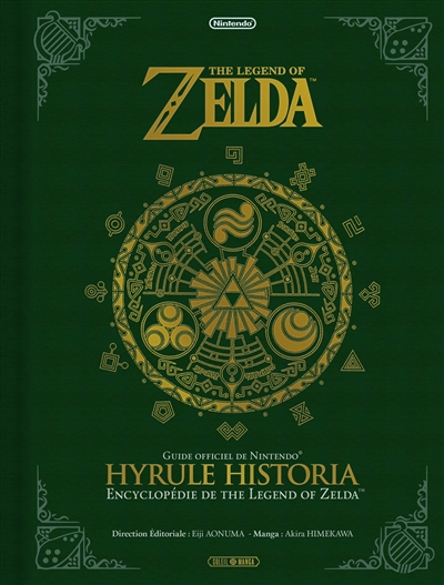 The legend of Zelda : Hyrule historia : encyclopédie de The legend of Zelda, guide officiel de Nintendo / illustrations Akira Himekawa | Himekawa, Akira. Illustrateur