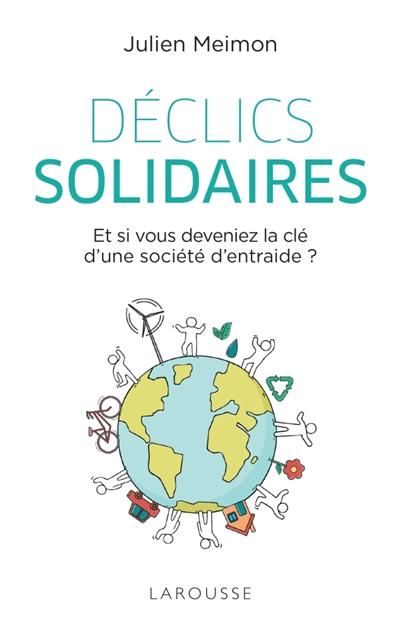 Déclics-solidaires-:-et-si-vous-deveniez-la-clé-d'une-société-d'entraide-?