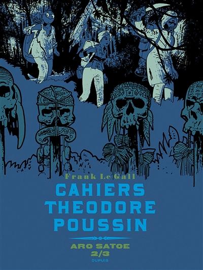 Cahiers Théodore Poussin. Aro Satoe. Vol. 2