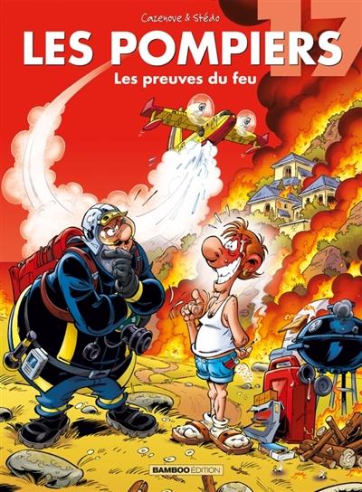 Les pompiers. Vol. 17. Les preuves du feu