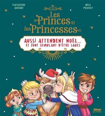 Les princes et les princesses aussi attendent Noël... et font semblant d'être sages