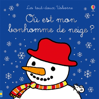 Où est mon bonhomme de neige ? | Watt, Fiona. Auteur