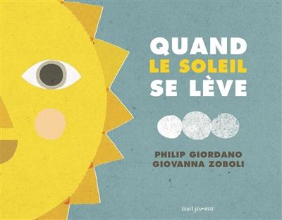 Quand le Soleil se lève, quand se lève la Lune / Giovanna Zoboli | Zoboli, Giovanna. Auteur