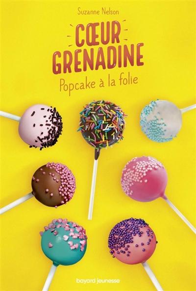 Popcake à la folie / [Suzanne Nelson] |
