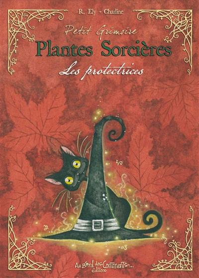Petit grimoire des plantes sorcières : plantes guérisseuses
