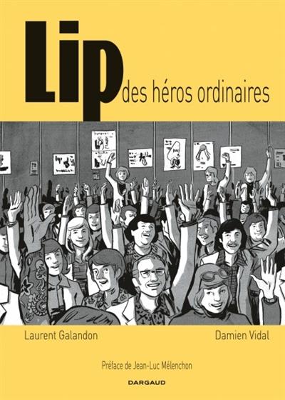 Lip, des héros ordinaires | Laurent Galandon, Auteur