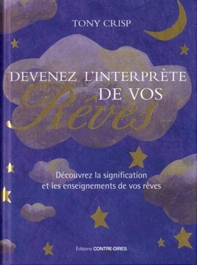 Devenez l'interprète de vos rêves : découvrez la signification et les enseignements de vos rêves