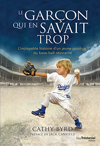 Le garçon qui en savait trop : l'incroyable histoire d'un jeune prodige du base-ball réincarné