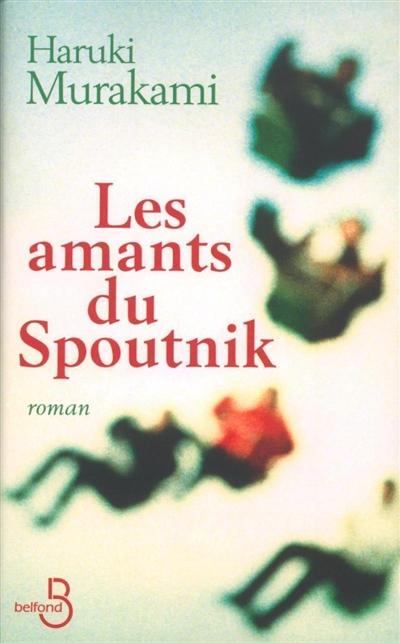 Les amants du Spoutnik   Haruki Murakami (1949-....). Auteur