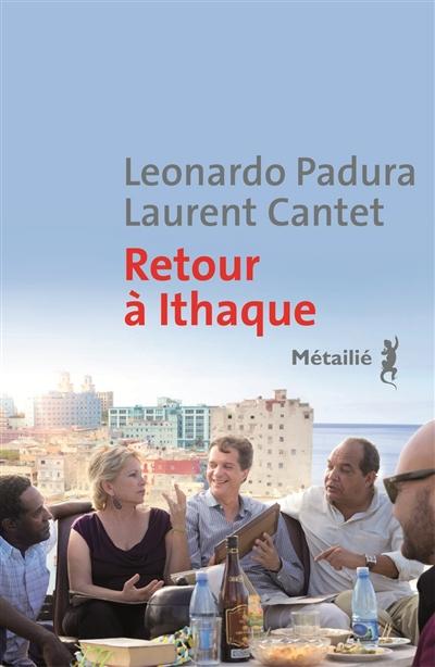 Retour à Ithaque | Padura Fuentes, Leonardo (1955-....). Auteur
