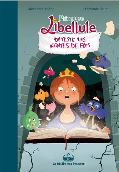Princesse Libellule. Vol. 3. Princesse Libellule déteste les contes de fées