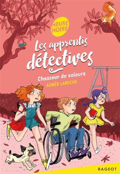 Chasseur de voleurs   Agnès Laroche (1965-....). Auteur